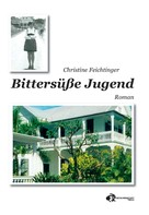 Christine Feichtinger: Bittersüße Jugend ★★★★★