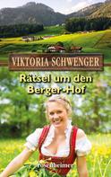 Viktoria Schwenger: Rätsel um den Berger-Hof ★★★★★