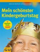 Angelika Muxfeldt: Mein schönster Kindergeburtstag