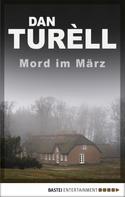 Dan TurÞll: Mord im März ★★★★