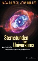 Sternstunden des Universums - Von tanzenden Planeten und kosmischen Rekorden