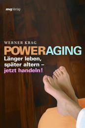 Power Aging - Länger leben, später altern - jetzt handeln!