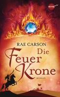 Rae Carson: Die Feuerkrone ★★★★★