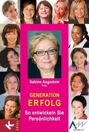 Generation Erfolg - So entwickeln Sie Persönlichkeit
