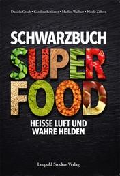 Schwarzbuch Superfood - Heiße Luft und wahre Helden