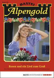 Alpengold - Folge 250 - Rosen und ein Lied zum Gruß