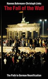 The Fall of the Wall - The Path to German Reunification