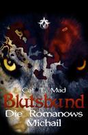 Cat T. Mad: Blutsbund Michail