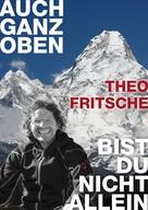 Theo Fritsche: Auch ganz oben bist du nicht allein ★★★★★