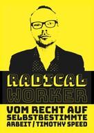 Timothy Speed: Radical Worker
