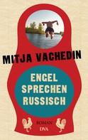 Mitja Vachedin: Engel sprechen Russisch ★★★