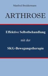 Arthrose - Effektive Selbstbehandlung mit der SKG-Bewegungstherapie