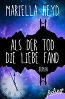 Mariella Heyd: Als der Tod die Liebe fand ★★★★