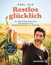 Restlos glücklich - Klimafreundlich, nachhaltig, vegetarisch & vegan