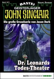 John Sinclair - Folge 1971 - Dr. Leonards Todes-Theater