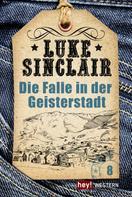 Luke Sinclair: Die Falle in der Geisterstadt ★★★★★