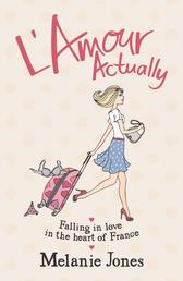 L'Amour Actually - Falling in Love in the Heart of France