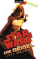 Jeff Grubb: Star Wars™ Die Geißel ★★★★