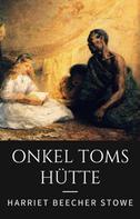 Stowe, Harriet Beecher: Onkel Toms Hütte