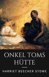 """Onkel Toms Hütte - Vollständige deutsche Ausgabe von """"Uncle Tom's Cabin"""""""