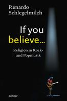 Renardo Schlegelmilch: If you believe