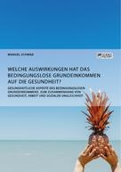 Manuel Schwab: Gesundheitliche Aspekte des bedingungslosen Grundeinkommens