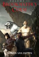 Steven Van Patten: Brookwater's Curse Volume Two ★★★★