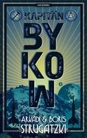 Arkadi Strugatzki: Kapitän Bykow ★★★