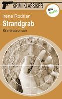 Irene Rodrian: Krimi-Klassiker - Band 17: Strandgrab