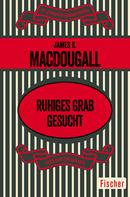 James K. MacDougall: Ruhiges Grab gesucht
