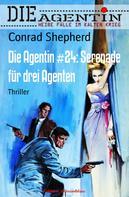 Conrad Shepherd: Die Agentin #24: Serenade für drei Agenten