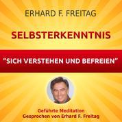 Selbsterkenntnis - Sich verstehen und befreien - Geführte Meditation