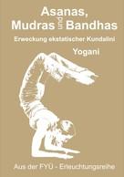 Yogani: Asanas, Mudras und Bandhas