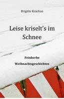 Brigitte Krächan: Leise kriselt's im Schnee ★★★★