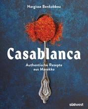 Casablanca - Authentische Rezepte aus Marokko