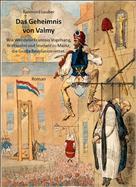 Raimund Lauber: Das Geheimnis von Valmy