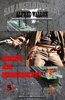 Alfred Wallon: Krieg am Mississippi (San Angelo Country): ★★
