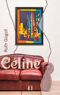 Ruth Gogoll: Céline ★★★★