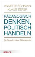 Annette Schavan: Pädagogisch denken, politisch handeln