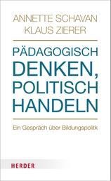Pädagogisch denken, politisch handeln - Ein Gespräch über Bildungspolitik