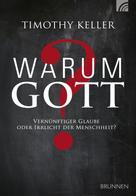 Timothy Keller: Warum Gott? ★★★★★