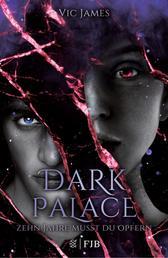 Dark Palace – Zehn Jahre musst du opfern - Band 1