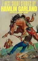 Hamlin Garland: 7 best short stories by Hamlin Garland