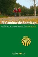 Sergi Ramis Vendrell: El Camino de Santiago en Galicia. De O Cebreiro a Finisterre