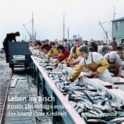 Leben im Fisch - Kristín Steinsdóttir erzählt das Island ihrer Kindheit