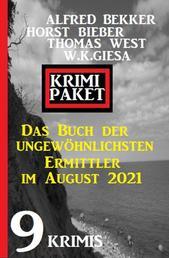 Das Buch der ungewöhnlichsten Ermittler im August 2021: Krimi Paket 9 Krimis