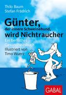 Thilo Baum: Günter, der innere Schweinehund, wird Nichtraucher ★★★★