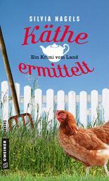 Käthe ermittelt - Ein Krimi vom Land