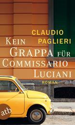 Kein Grappa für Commissario Luciani - Roman
