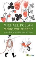 Michael Pollan: Meine zweite Natur ★★★★